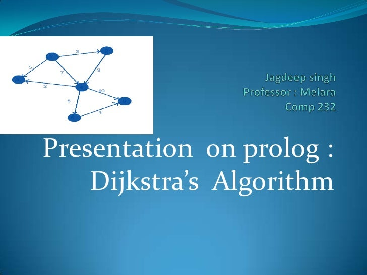 Presentation on prolog :     Dijkstra's Algorithm