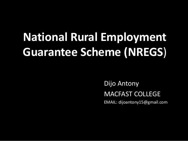 National Rural EmploymentGuarantee Scheme (NREGS)              Dijo Antony              MACFAST COLLEGE              EMAIL...