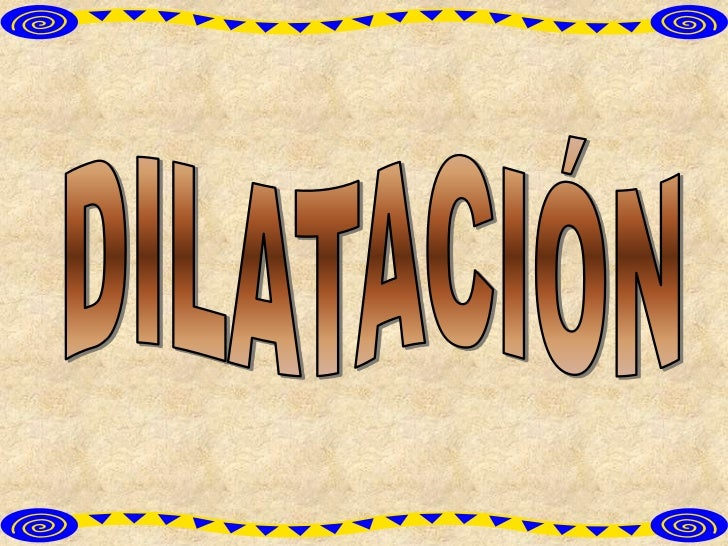 La DILATACIÓN es el aumento de   volumen de un cuerpo porapartamiento de sus moléculas y  disminución de su densidad