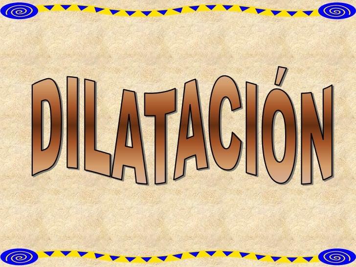 5 ejemplos de dilatacion: