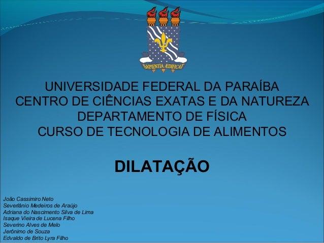 UNIVERSIDADE FEDERAL DA PARAÍBA    CENTRO DE CIÊNCIAS EXATAS E DA NATUREZA            DEPARTAMENTO DE FÍSICA       CURSO D...