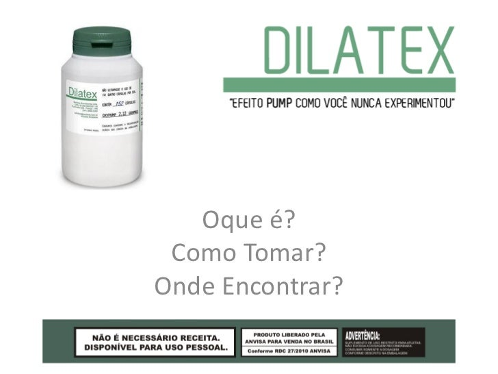 ... DIlatex? Onde encontrar Dilatex? Relatos Dilatex, Preço Dilatex
