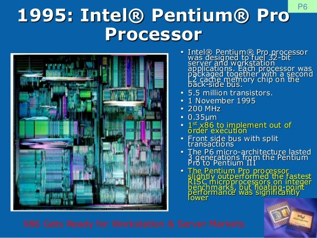 a tour of the pentium pro Cependant, même les plus vieux coucous feraient tourner windows 10 : les vieux pentium 4, pentium m et celeron m, voire les premiers atom les prennent en charge,.