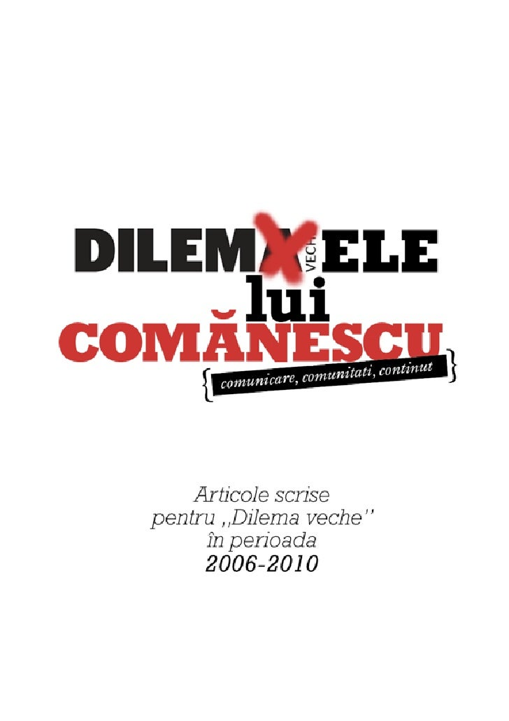 Dilemele lui Comanescu by Iulian Comanescu is licensed under a Creative Commons                 Attribution-NonCommercial-...
