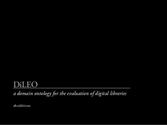 DiLEOa domain ontology for the evaluation of digital librariesdbis/dlib/ionio