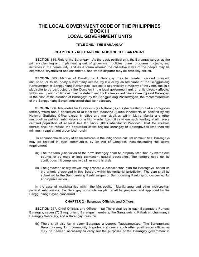 THE LOCAL GOVERNMENT CODE OF THE PHILIPPINES BOOK III LOCAL GOVERNMENT UNITS TITLE ONE. - THE BARANGAY CHAPTER 1. - ROLE A...