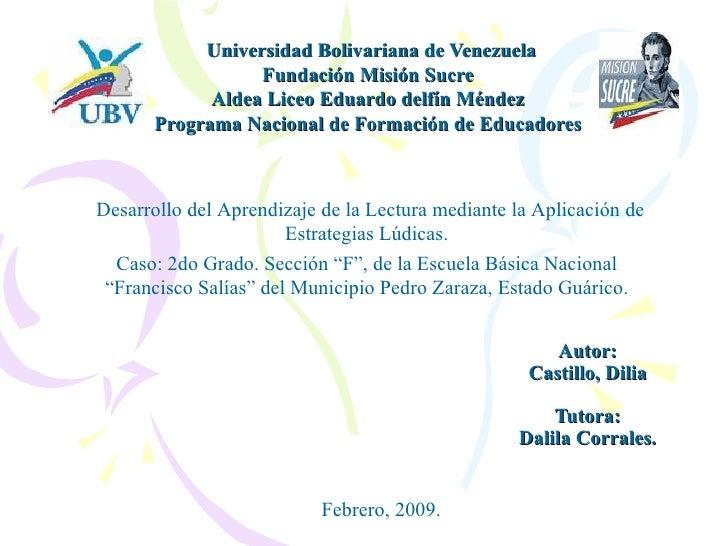 Autor: Castillo, Dilia Tutora: Dalila Corrales. Universidad Bolivariana de Venezuela Fundación Misión Sucre Aldea Liceo Ed...