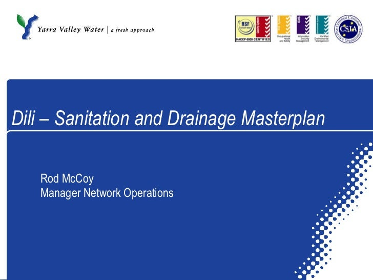 Dili – Sanitation and Drainage Masterplan Rod McCoy Manager Network Operations