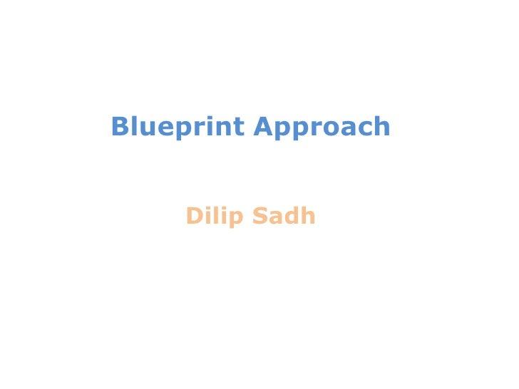 Dilip sadh blueprint approach