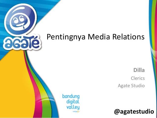 @agatestudio Pentingnya Media Relations Dilla Clerics Agate Studio