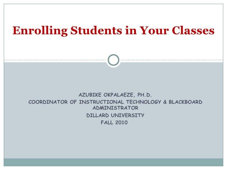 Dillard University enrolling students in your classes with blackboard fall 2010