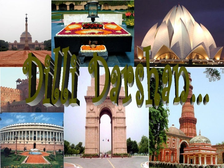 (िदिल्ली)• Dilli refers to Delhi in Hindi (िदिल्ली).• Darshan is a term meaning sight , vision,  glimpse, or apparition.  ...