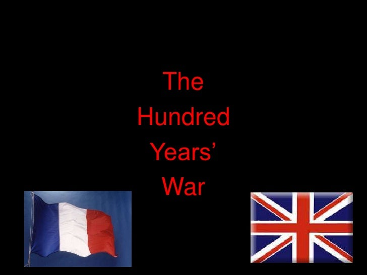 The <br />Hundred<br />Years'<br />War<br />