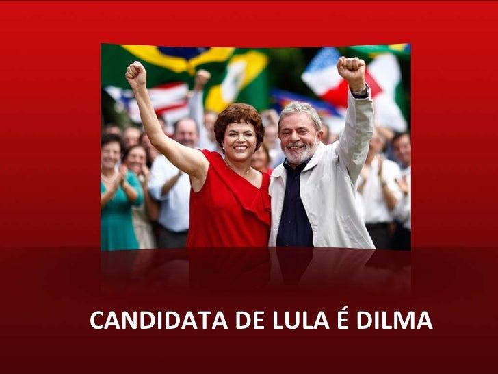 Candidata de Lula é Dilma