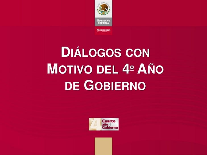 Diálogos con motivo del cuarto año de gobierno