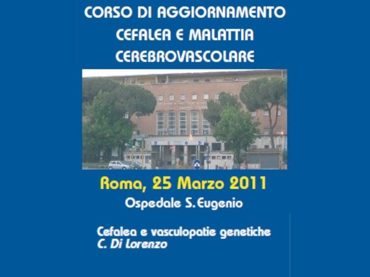 Di Lorenzo Cherubino. Cefalea e vasculopatie genetiche. ASMaD 2011