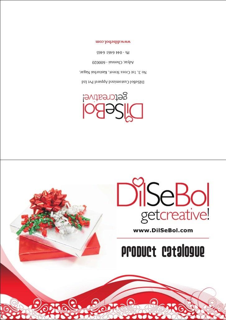 PRODUCT CATALOGUE            DilSeBol Customized Apparel Pvt Ltd           No 3, 1st Cross Street, Kasturbai Nagar,       ...