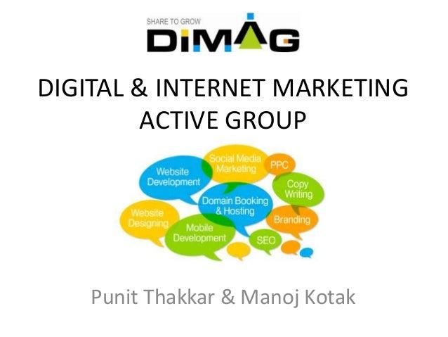 DIGITAL & INTERNET MARKETING        ACTIVE GROUP    Punit Thakkar & Manoj Kotak