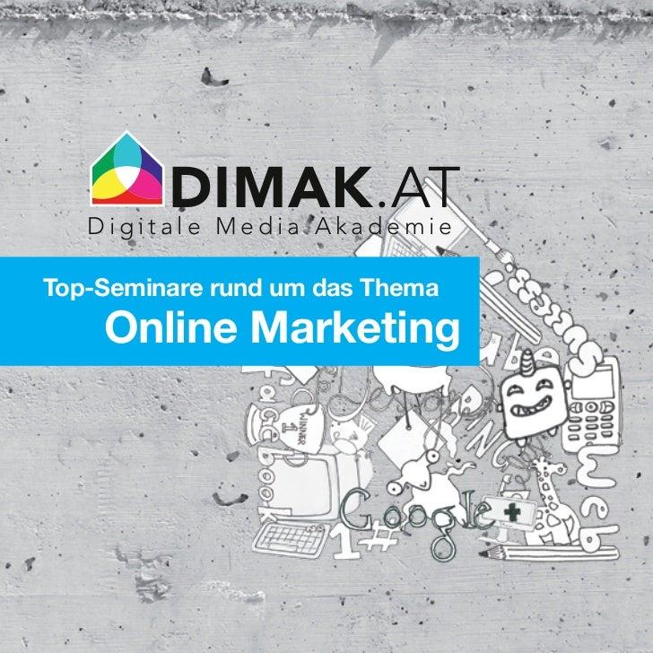 DIMAK.AT   Digitale Media AkademieTop-Seminare rund um das Thema    Online Marketing