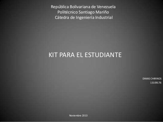 República Bolivariana de Venezuela Politécnico Santiago Mariño Cátedra de Ingeniería Industrial  KIT PARA EL ESTUDIANTE  D...