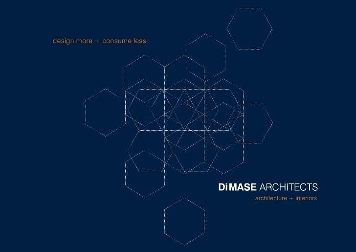 design more + consume less                                  architecture + interiors