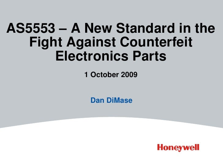 AS5553 – A New Standard in the    Fight Against Counterfeit        Electronics Parts            1 October 2009            ...