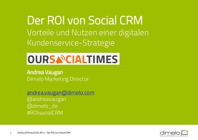 Der ROI von Social CRM Vorteile und Nutzen einer digitalen Kundenservice-Strategie Andrea Vaugan Dimelo Marketing Director...