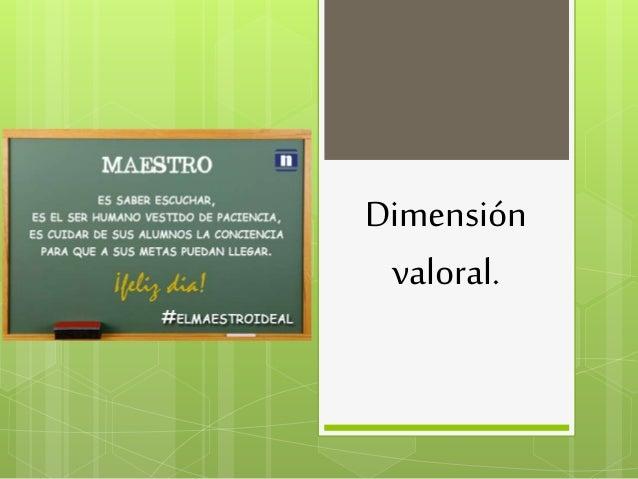 Dimensión valoral.