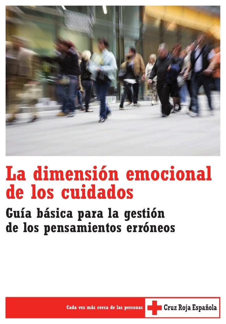 La dimensión emocionalde los cuidadosGuía básica para la gestiónde los pensamientos erróneos