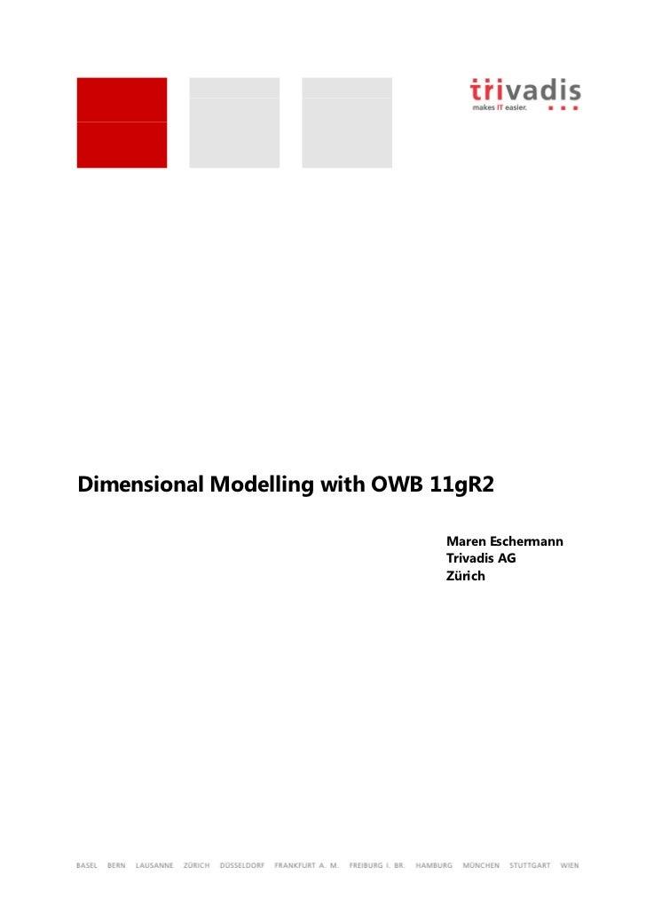 Dimensional Modelling with OWB 11gR2                               Maren Eschermann                               Trivadis...