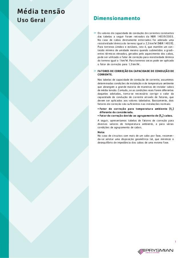 Dimensionamento Média tensão Uso Geral 1  Os valores de capacidade de condução de correntes constantes das tabelas a segu...