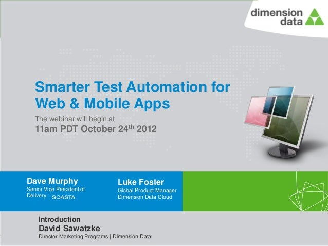 Smarter Test Automation for             Web & Mobile Apps             The webinar will begin at             11am PDT Octob...