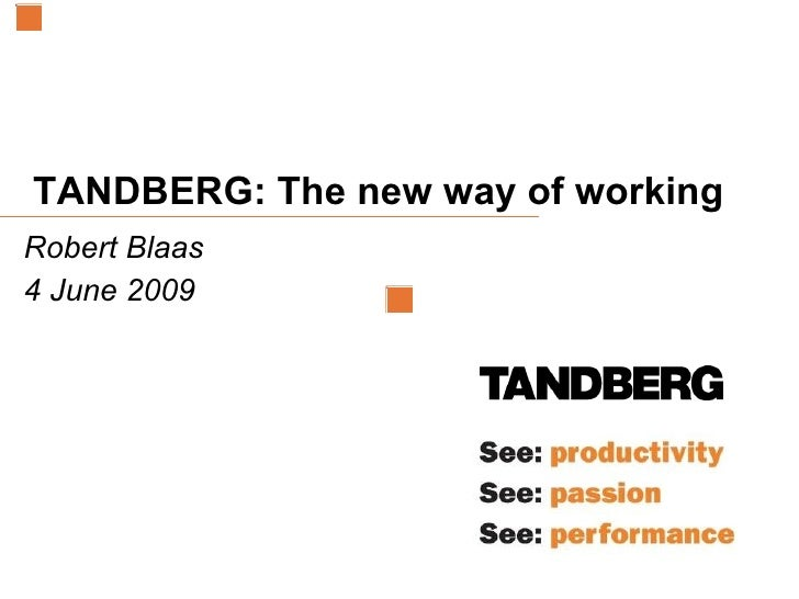 The role of TANDBERG videoconferencing in the new way of working