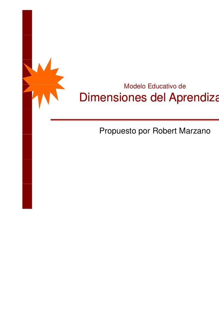 Modelo Educativo d        M d l Ed    ti deDimensiones del Aprendizaje   Propuesto p Robert Marzano      p      por       ...