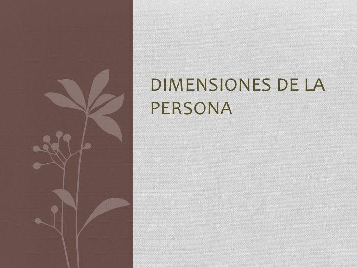 DIMENSIONES DE LAPERSONA