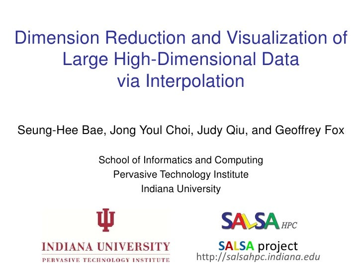 Dimension Reduction and Visualization of Large High-Dimensional Data via Interpolation<br />Seung-HeeBae, Jong Youl Choi, ...