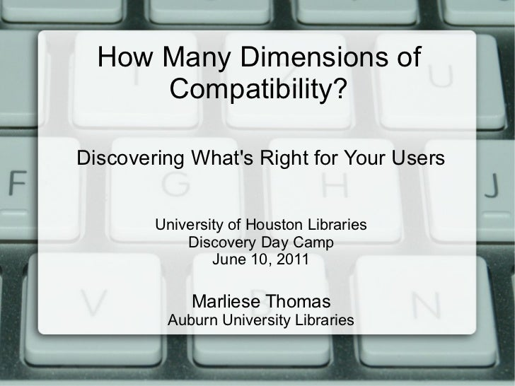 How Many Dimensions of Compatibility?: Discovering What's Right for Your Users