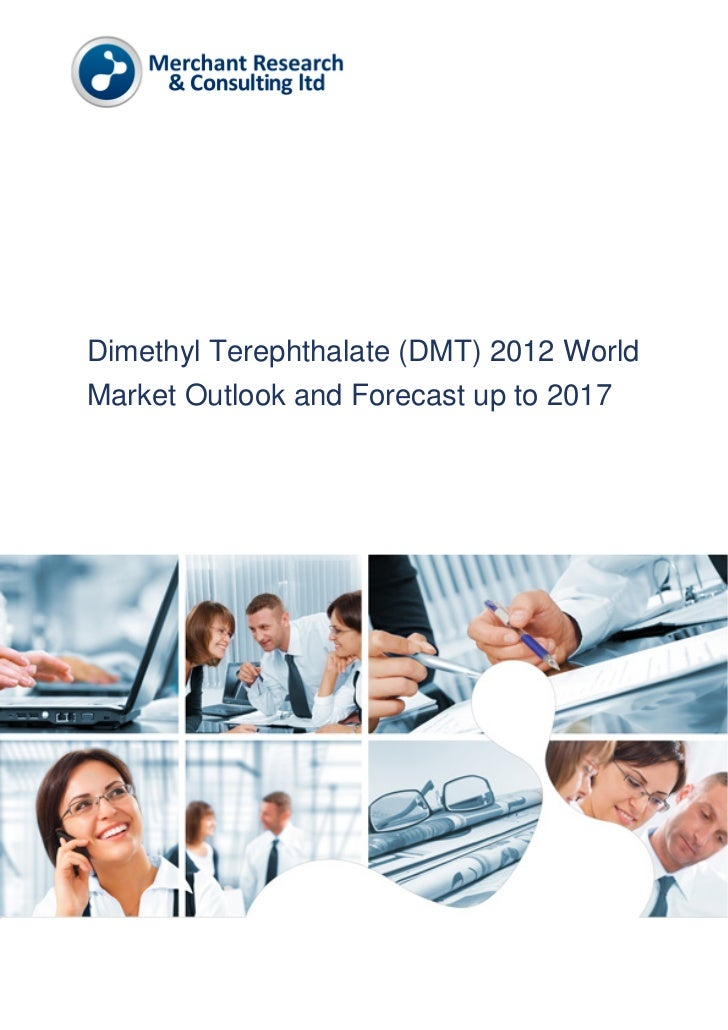 Dimethyl Terephthalate (DMT) 2012 World Market Outlook and Forecast up to 2017