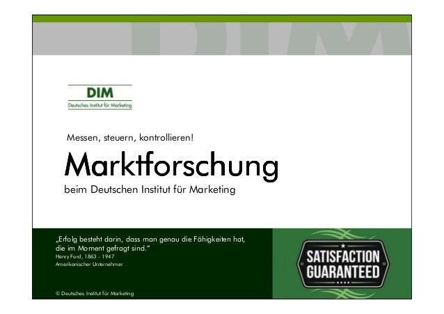 Messen, steuern, kontrollieren! MarktforschungMarktforschungMarktforschungMarktforschung beim Deutschen Institut für Marke...