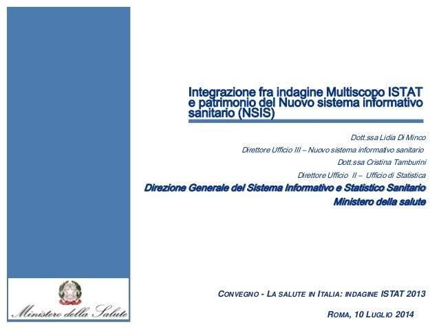 Integrazione fra indagine Multiscopo ISTAT e patrimonio del Nuovo sistema informativo sanitario (NSIS) ROMA, 10 LUGLIO 201...