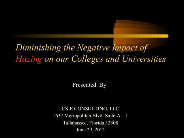 Diminishing the Negative Impact of Hazing on our Colleges and Universities Presented By  CSIE CONSULTING, LLC 1637 Metropo...