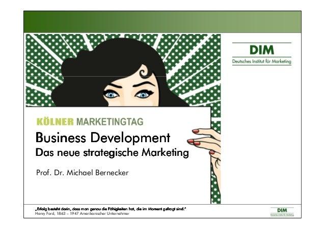 Business DevelopmentBusiness DevelopmentBusiness DevelopmentBusiness Development Das neue strategische MarketingDas neue s...