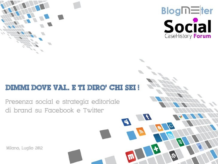 MISURIAMO IL PASSAPAROLA ONLINEPresenza social e strategia editorialedi brand su Facebook e TwitterMilano, Luglio 2012
