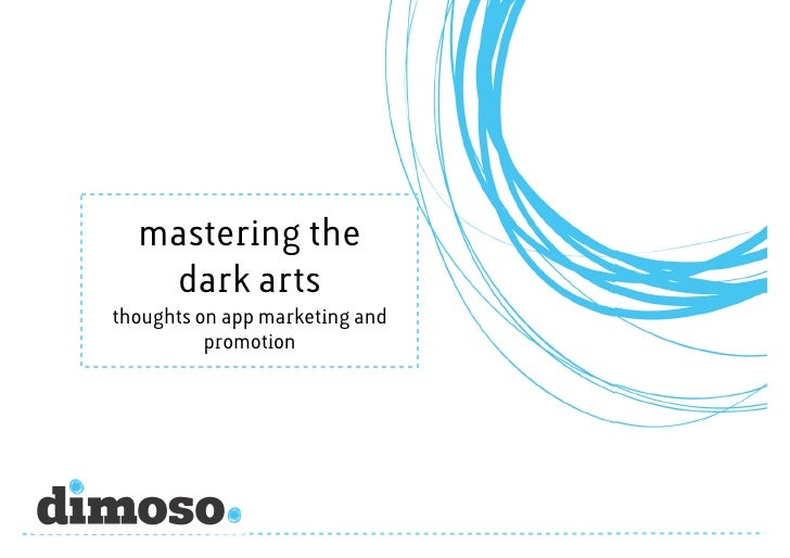 mastering the   dark artsthoughts on app marketing and          promotion