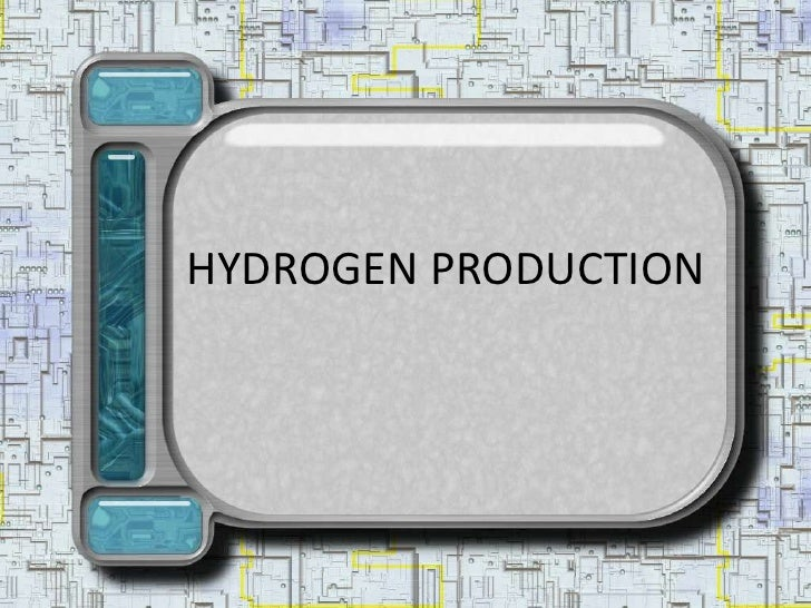 HYDROGEN PRODUCTION<br />