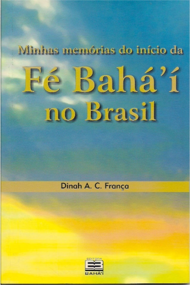 """!""""#$%&'!(!)*""""%&''+,  INÍCIO DA FÉ BAHÁ'Í NO  BRASIL  !"""