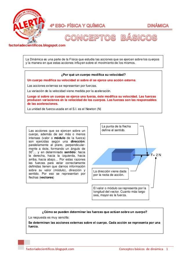 factoriadecientificos.blogspot.com          La Dinámica es una parte de la Física que estudia las acciones que se ejercen ...