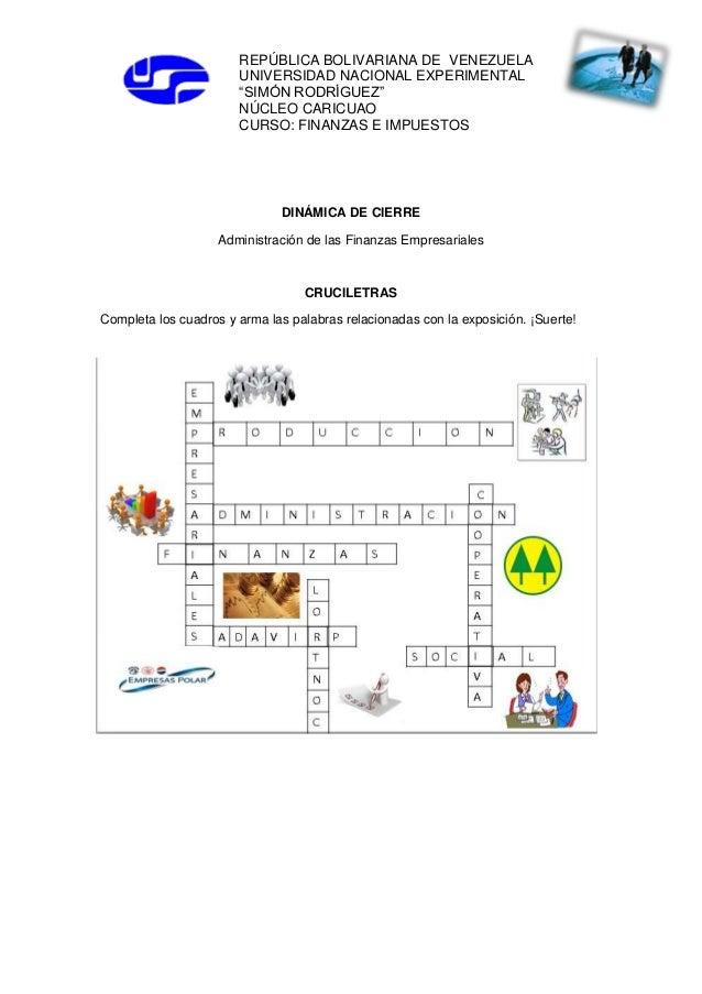 DINÁMICA DE CIERRE Administración de las Finanzas Empresariales CRUCILETRAS Completa los cuadros y arma las palabras relac...
