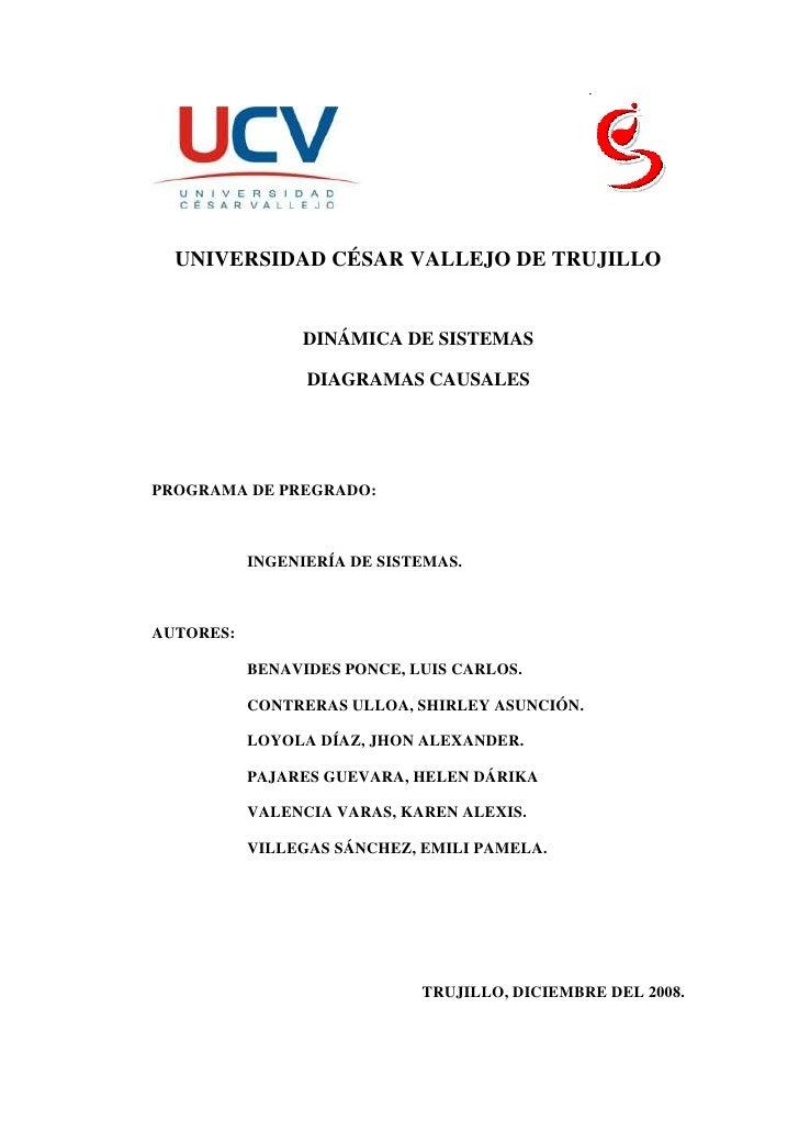 -7620109220sco<br />UNIVERSIDAD CÉSAR VALLEJO DE TRUJILLO<br />DINÁMICA DE SISTEMAS<br />DIAGRAMAS CAUSALES<br />PROGRAMA ...