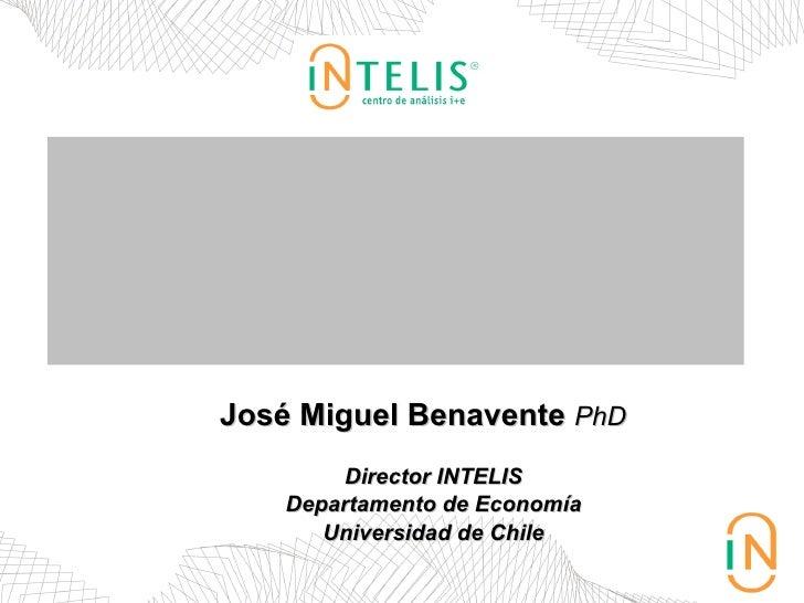 Dinámica Empresarial  en Chile   (1999 - 2006) José Miguel Benavente   PhD Director INTELIS Departamento de Economía Unive...